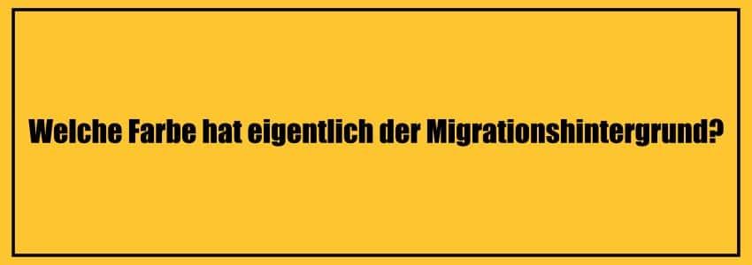 Welche Farbe hat eigentlich der Migrationshintergrund?