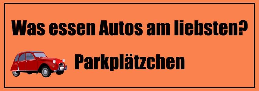 Was essen Autos am liebsten? Parkplätzchen!