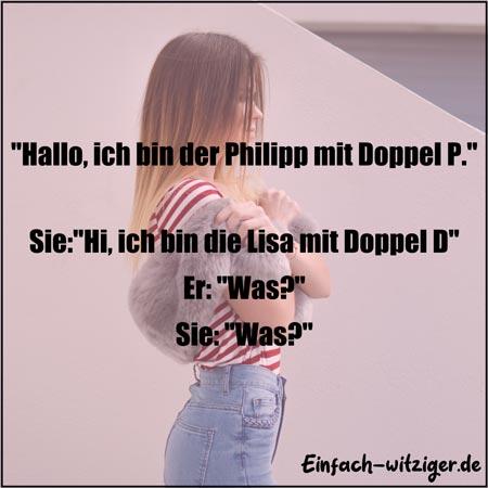 """Witzige Sprüche und coole Sprüche: """"Hallo, ich bin der Philipp mit Doppel P."""" """"Hi, ich bin die Anna mit Doppel D."""" """"Was?"""" """"was?"""""""