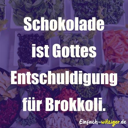 Lustige Sprüche Witzige Sprüche Schokolade ist Gottes Entschuldigung für Brokkoli.