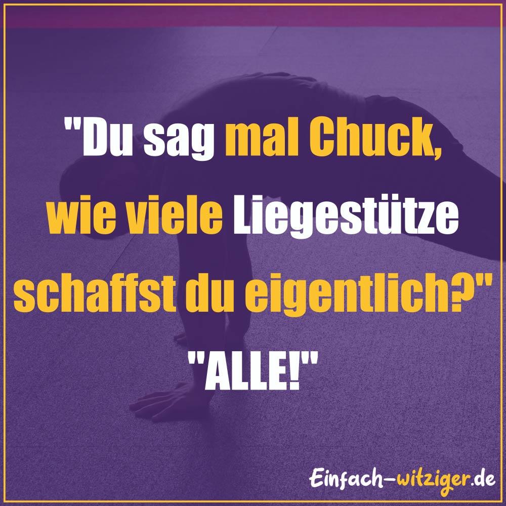 """Chuck Norris Chuck Norris Witze Jack Norris chuck noris witze über chuck norris: """"Du sag mal Chuck, wie viele Liegestütze schaffst du eigentlich?"""" """"ALLE!"""""""