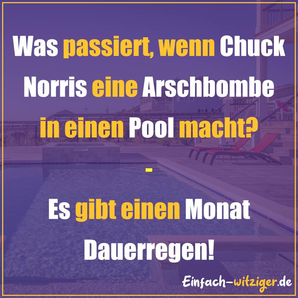 Chuck Norris Chuck Norris Witze Jack Norris chuck noris witze: Was passiert, wenn Chuck Norris eine Arschbombe in einen Pool macht? - Es gibt einen Monat Dauerregen!