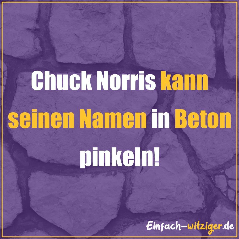 Chuck Norris Chuck Norris Witze Jack Norris chuck noris witze Chcuk Norris kann seinen Namen in Beton pinkeln!