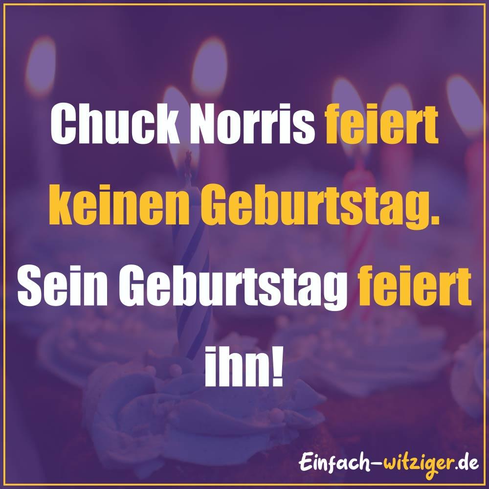 Chuck Norris Chuck Norris Witze Jack Norris chuck noris witze über chuck norris: Chuck Norris feiert keinen Geburtstag. Sein Geburtstag feiert ihn!
