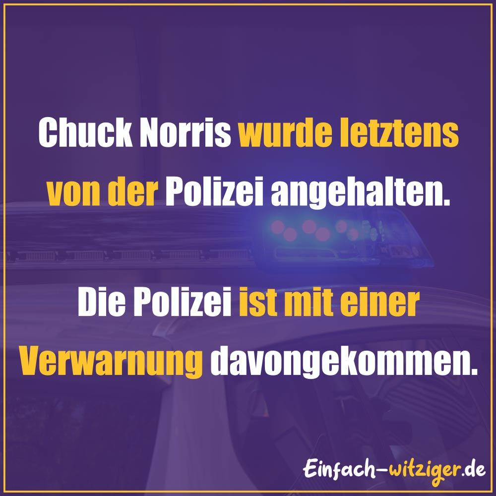Chuck Norris Chuck Norris Witze Jack Norris chuck noris witzeüber chuck norris: Chuck Norris wurde letztens von der Polizei angehalten. Die Polizei ist mit einer Verwarnung davongekommen.