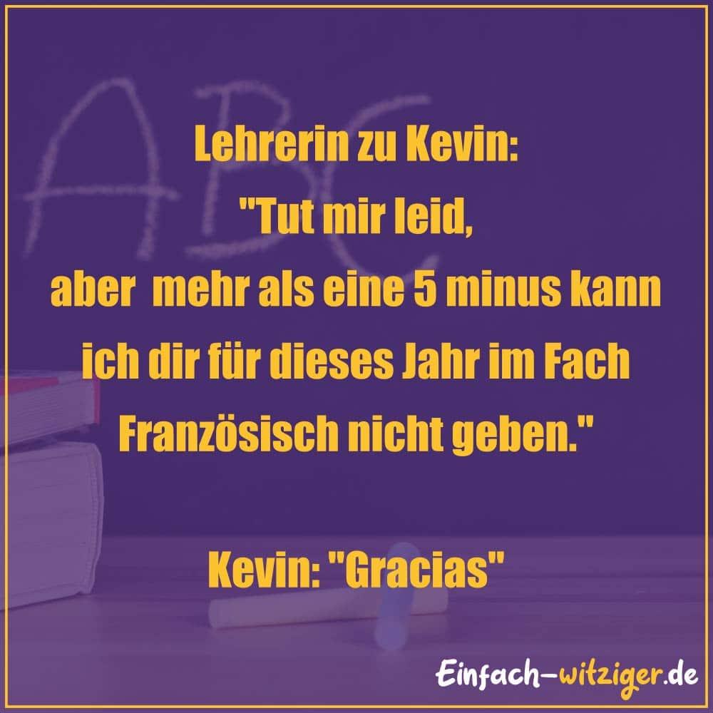 """Die besten Witze zum Totlachen neue Witze und gute Witze 2018: Lehrerin zu Kevin: """"Tut mir leid, aber mehr als eine 5 minus kann ich dir für dieses Jahr nicht geben."""" Kevin: """"Gracias!"""""""