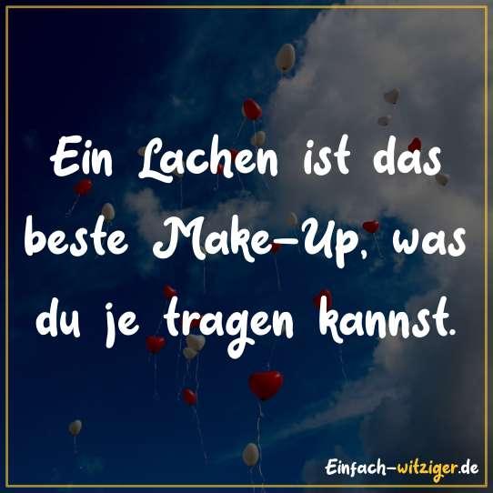Ein Lachen ist das beste Make-Up, was du je tragen kannst.