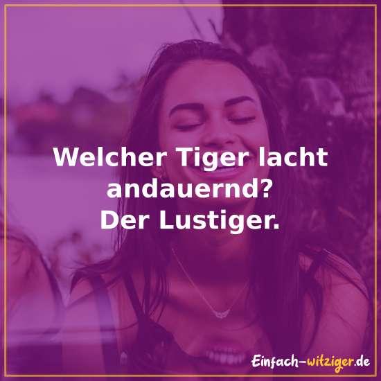 Welcher Tiger lacht andauernd? - Der Lustiger